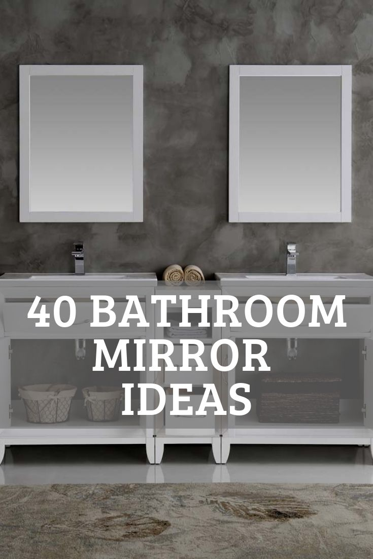 40 Popular Bathroom Mirror Ideas (Vanity, Twin Mirror, Modern, Rustic, Unique)